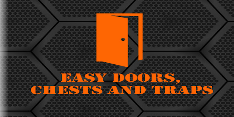 Easy doors, chests and traps